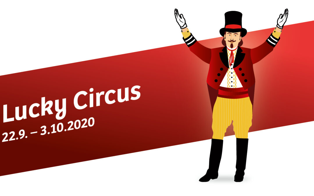 Hochverehrtes Publikum. Willkommen im Lucky Circus!